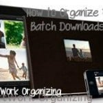 One Simple Trick for Organizing Photos {Batch Downloads} & Giveaway