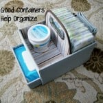 Good Containers Help Organize