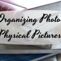 Organizing Photographs- Physical Pictures