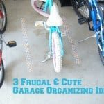 3 Frugal & Cute Tips for Garage Organizing