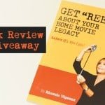 "Get ""Reel"" About Your Home Movie Legacy: Book Review & Giveaway"