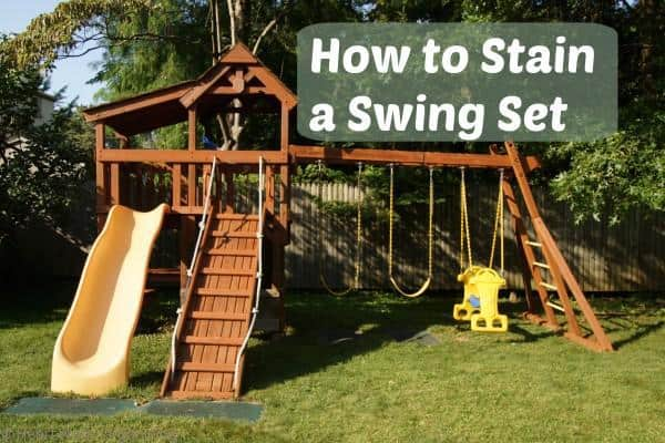 After- How to Stain a Swing Set