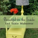 Beautiful on the Inside (End Table Makeover)