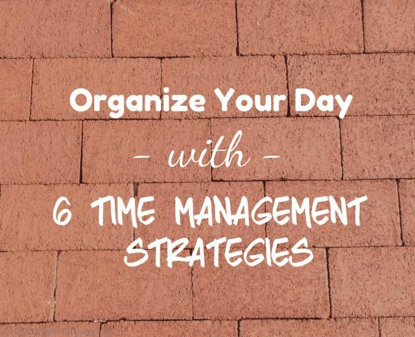 How to Organize Less and Organize Your Day better