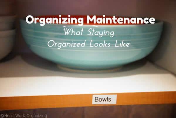 Organizing Maintenance- What Staying Organized Looks Like