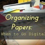 Organizing Paper: When to Go Digital