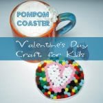 Valentine's Day Craft for Kids- Pompom Coasters