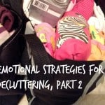 Emotional Strategies for Decluttering (part 2)
