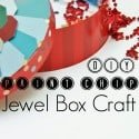 Paint Chip DIY Jewel Box Craft