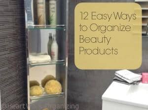 Easy ways to organize beauty products in the bathroom