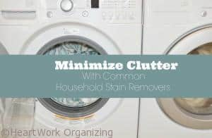 Minimize Clutter With Common Household Stain Removers