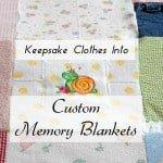 Keepsake Clothes Into Custom Memory Blankets