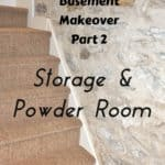 Basement Makeover Part 2: Storage & Powder Room