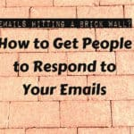 How to Get People to Respond to Your Emails