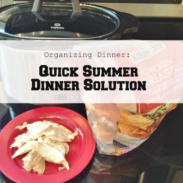 Organizing Dinner- Quick Summer Dinner Solution with slow cooker