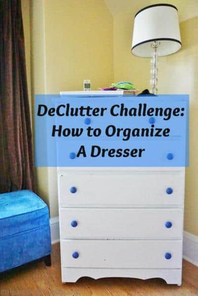 DeClutter Challenge how to organize a dresser