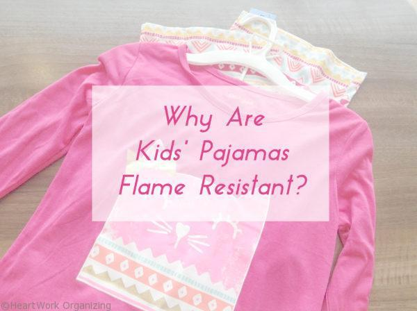 why are kids pajamas flame resistant