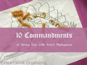 10 Commandments of Saving Your Little Artist's Masterpieces