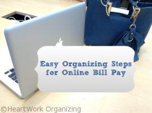 Easy Organizing Steps for Online Bill Pay