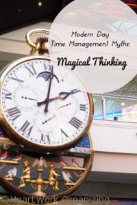 Modern Day Time management Myths Magical Thinking Pinterest