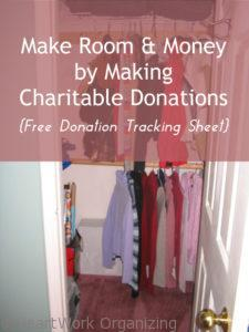 Make Room and Make Money by Making Charitable Donations