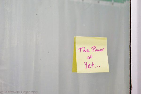 The Power of Yet helps get organized