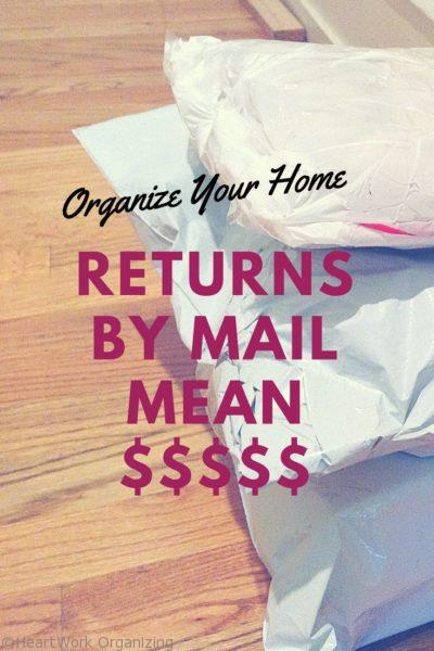 Organize Your Home_ Returns By Mail Mean Money Back