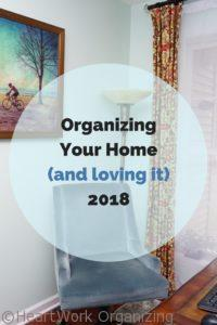Organizing Your Home - and loving it 2018