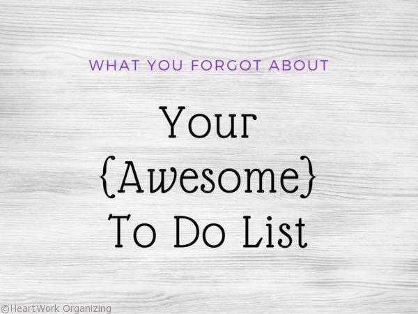 What You Forgot About Your (Awesome) To Do List