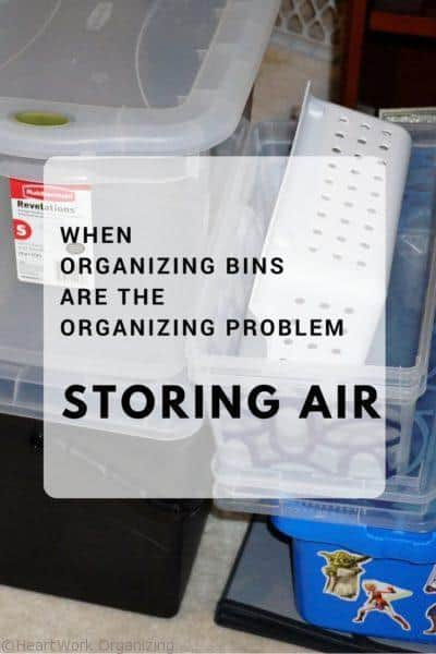 storing air when organizing bins are the organizing problem