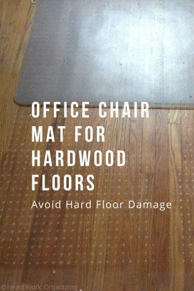 Office Chair Mat For Hardwood Floors  Avoid Hard Floor Damage | HeartWork  Organizing, Tips For Organizing Your Home U0026 Decluttering