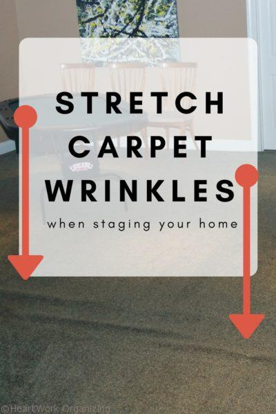Stretch Carpet Wrinkles when staging your home