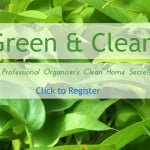 Green & Clean: A Professional Organizer's Clean Home Secrets