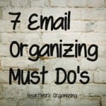 Seven Email Organizing Must Do's
