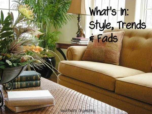 what's In: Style, Trends & Fads