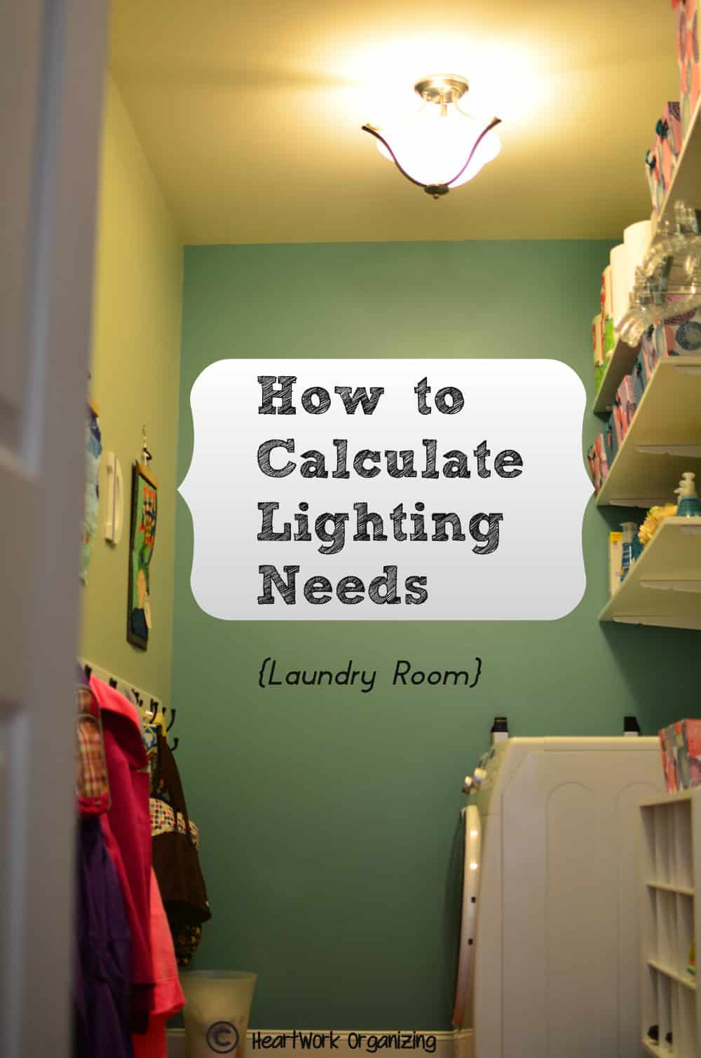 How to Calculate Lighting Needs | HeartWork Organizing, Tips for ...