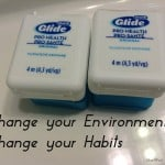 Change Your Environment, Change Your Habits {Flossing}