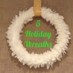 Five Holiday Wreaths
