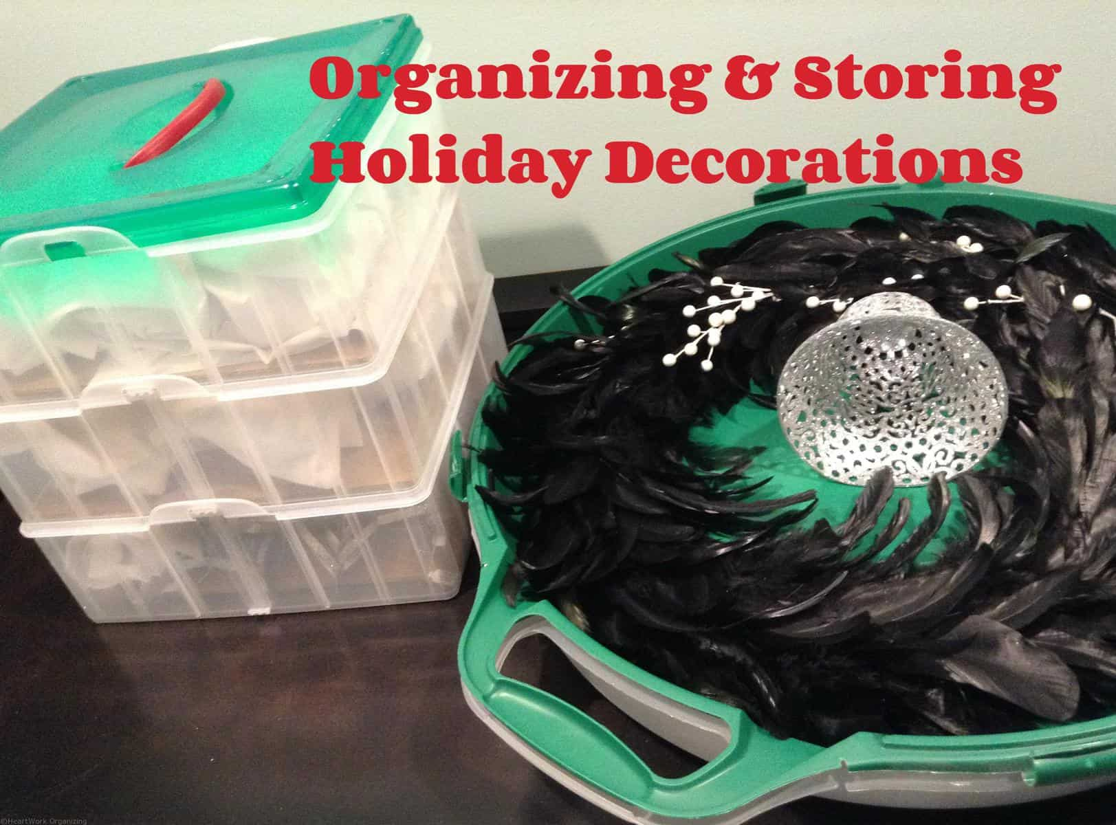 Organizing and Storing Holiday Decorations | HeartWork ...