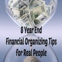 8 Year End Financial Organizing Tips for Real People