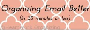 Read more about the article Organizing Email Better (In 30 Minutes or Less)