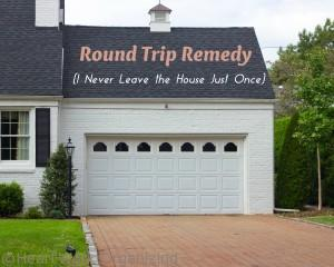 Read more about the article Round Trip Remedy: I Never Leave the House Just Once
