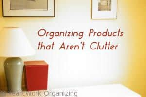 Read more about the article Organizing Products that Aren't Clutter (& Giveaway)