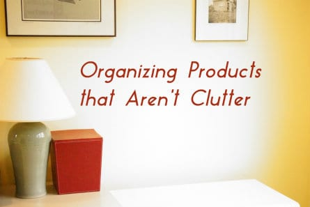 How to buy organizing products without buying clutter