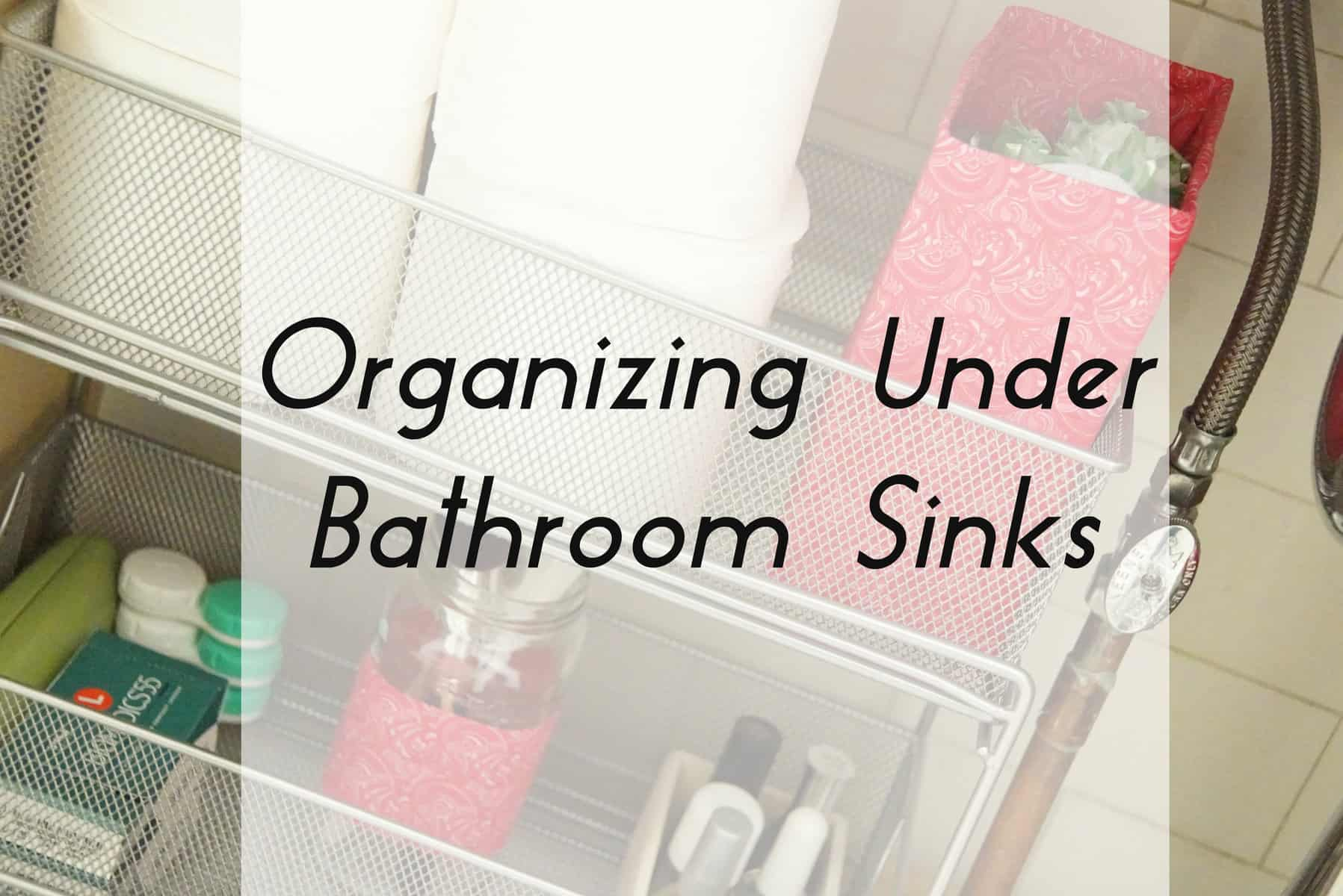 how to organize under the bathroom sink organizing bathroom sinks heartwork organizing 26160