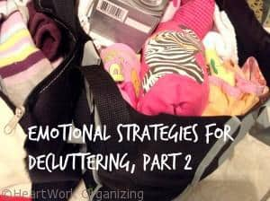 Read more about the article Emotional Strategies for Decluttering (part 2)