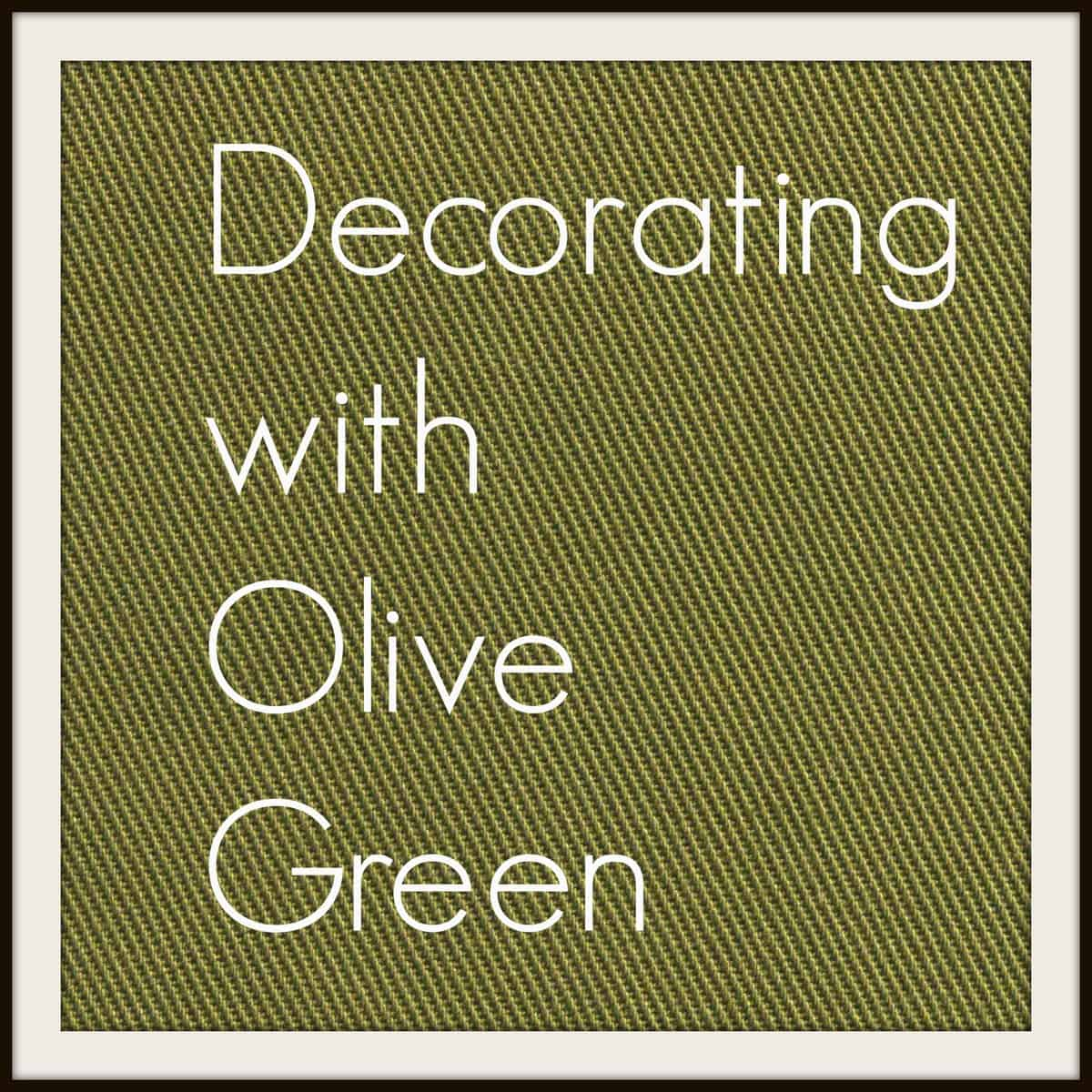Decorating With Olive Green Heartwork Organizing Tips For Your Home Decluttering
