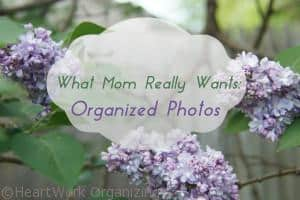 Read more about the article What Mom Really Wants: Organized Photos
