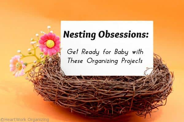 nesting obsessions getting ready for baby