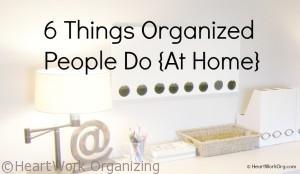 Read more about the article 6 Things Organized People Do